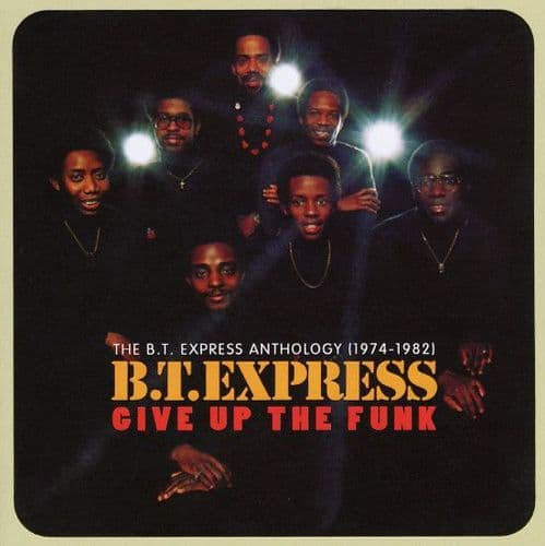 B.T. Express<br>Give Up The Funk (The B.T. Express Anthology: 1974-1982)<br>2CD, Comp, RM